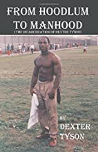 From Hoodlum to Manhood (The Incarceration…