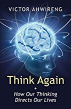 Think Again by Victor Ahwireng
