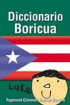 Diccionario Boricua by Raymond Giovanni…