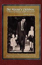 The Moose's Children: A Memoir of Betrayal,…