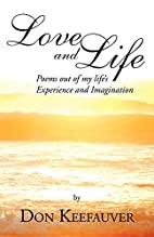 Love and Life by Donald L. Keefauver