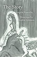The Story by Angela Pancella