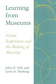 Learning from Museums: Visitor Experiences…