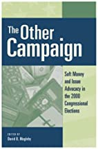 The other campaign : soft money and issue…
