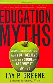 Education myths : what special interest…