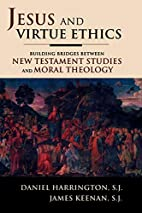 Jesus and Virtue Ethics: Building Bridges…