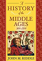A History of the Middle Ages, 300–1500 by…