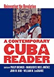 A contemporary Cuba reader : reinventing the Revolution / edited by Phillip Brenner ... [et al.]