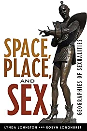 Space, Place, and Sex: Geographies of…