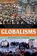 Globalisms: The Great Ideological Struggle…