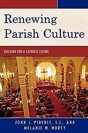 Renewing Parish Culture: Building for a…