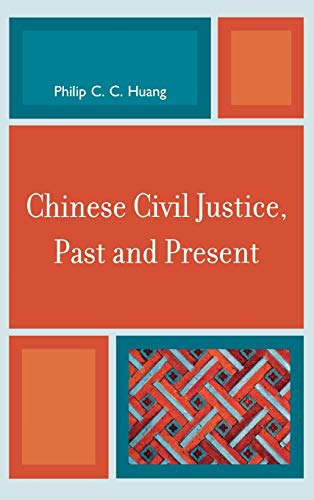 Chinese Civil Justice, Past and Present (Asia/Pacific/Perspectives), Huang, Philip C. C.