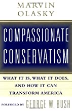 Compassionate Conservatism: What it is, What…