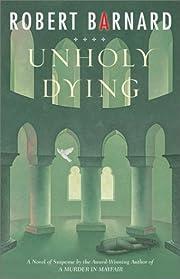 Unholy Dying – tekijä: Robert Barnard