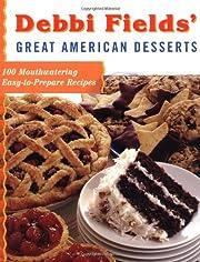 Debbi Fields' Great American Desserts: 100…