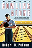 Bowling alone : the collapse and revival of American community / Robert D. Putnam