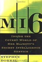 MI6: Inside the Covert World of Her…