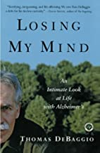 Losing My Mind : An Intimate Look at Life…