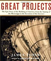 Great Projects: The Epic Story of the…