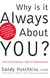 Why Is It Always About You? : Saving Yourself from the Narcissists in Your Life