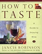 How to Taste: A Guide to Enjoying Wine –…