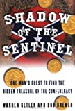 Shadow of the Sentinel: One Man's Quest to Find the Hidden Treasure of the Confederacy