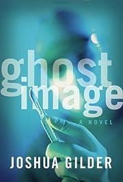 Ghost Image de Joshua Gilder