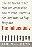 The influentials / Ed Keller and Jon Berry