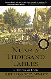 Near a Thousand Tables: A History of Food…