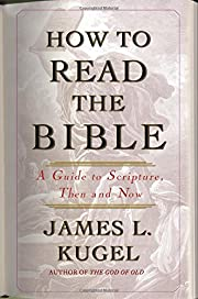 How to Read the Bible: A Guide to Scripture,…