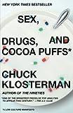 Sex, Drugs, and Cocoa Puffs: A Low Culture Manifesto @amazon.com