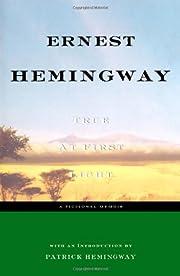 True at First Light: A Fictional Memoir by…