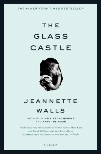 The Glass Castle: A Memoir, by Walls, Jeannette