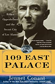 109 East Palace: Robert Oppenheimer and the…