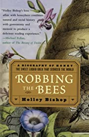 Robbing the bees : a biography of honey, the…