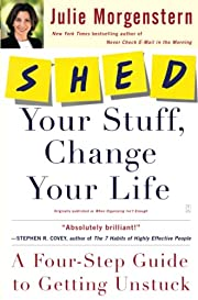 SHED Your Stuff, Change Your Life: A…