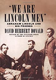 We Are Lincoln Men Abraham Lincoln & His…