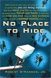 No Place to Hide por Robert O'Harrow
