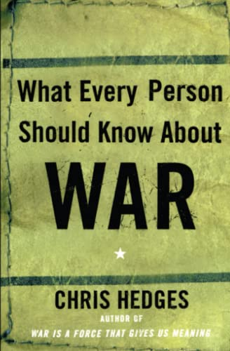 What Every Person Should Know About War, Hedges, Chris