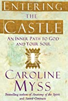 Entering the Castle: An Inner Path to God…