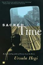 Sacred Time by Ursula Hegi