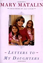 Letters to My Daughters by Mary Matalin