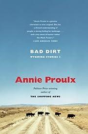 Bad Dirt: Wyoming Stories 2 – tekijä:…