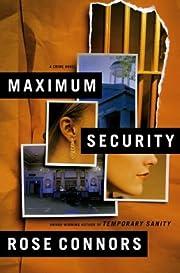 Maximum Security: A Crime Novel af Rose…