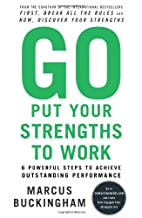 Go Put Your Strengths to Work: 6 Powerful…