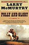 Folly and Glory (2004) (Book) written by Larry McMurtry