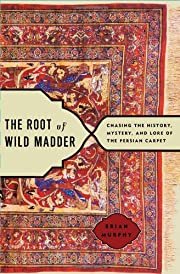 The Root of Wild Madder: Chasing the…