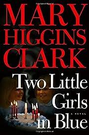 Two Little Girls in Blue: A Novel de Mary…