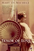 Tenor of Love: A Novel by Mary di Michele