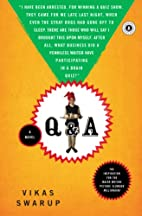 Q & A: A Novel by Vikas Swarup